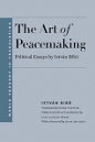 Book Cover: The Art of Peacemaking: Political Essays by István Bibó; Translated by Péter Pásztor