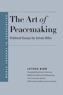 Book Cover: The Art of Peacemaking by István Bibó
